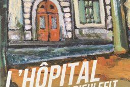 L'hôpital de Dieulefit : 150 ans d'histoire
